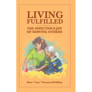 Living Fulfilled...The Infectious Joy Of Serving Others