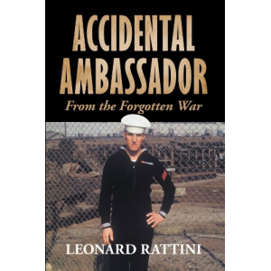 Accidental Ambassador: From the Forgotten War