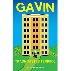 Gavin: Trash Tastes Terrific