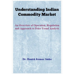 Understanding Indian Commodity Market: An Overview of Operation, Regulation and Approach to Price Trend Analysis