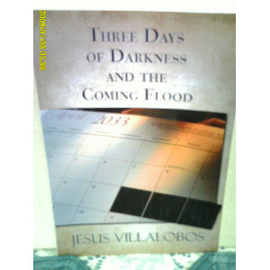 THREE DAYS OF DARKNESS AND THE COMING FLOOD