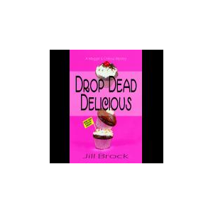 Drop Dead Delicious (A Maggie and Odessa Mystery)