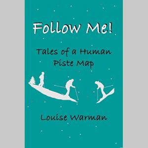 Follow Me!  Tales of a Human Piste Map