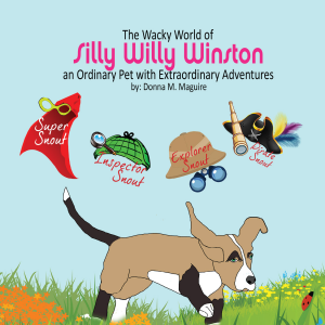 The Wacky World of Silly Willy Winston: An ordinary pet with extraordinary adventures (The Adventures of Silly Willy Winston Book 1)