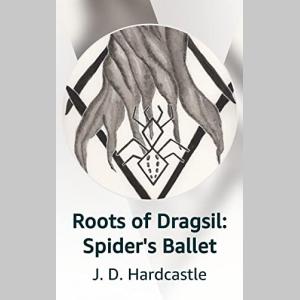 Roots of Dragsil: Spider's Ballet