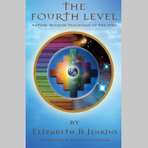 The Fourth Level: Nature Wisdom Teachings of the Inka