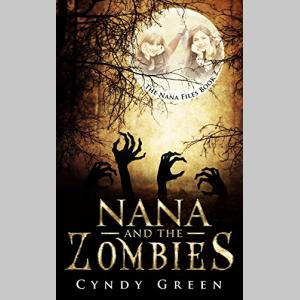 Nana And The Zombies: The Nana Files Book 2
