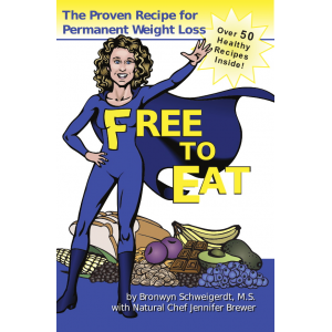 Free to Eat: the Proven Recipe for Permanent Weight Loss
