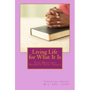 Living Life for What It Is: Take Heed and Preserve Your Temple