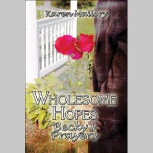 Wholesome Hopes, Becky's Prayers