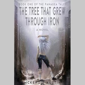 The Tree That Grew Through Iron (The Panagea Tales Book 1)