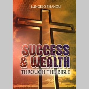 Success & Wealth Through The Bible