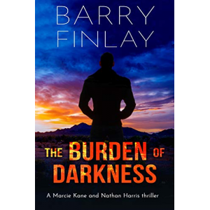 The Burden of Darkness: A Marcie Kane and Nathan Harris Thriller (The Marcie Kane Thriller Collection Book 5)