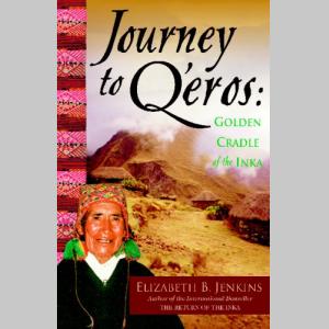 Journey to Q'eros: Golden Cradle of the Inka