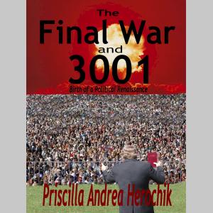 The Final War and 3001--Birth of a Political Renaissance