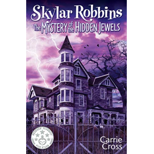 Skylar Robbins: The Mystery of the Hidden Jewels (Skylar Robbins mysteries Book 2)