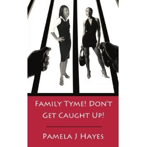 Family Tyme! Don't Get Caught Up!