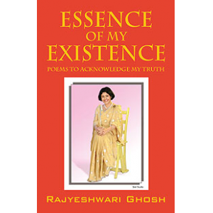 Essence Of My Existence: Poems To Acknowledge My Truth