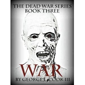 The Dead War Series Book Three: WAR