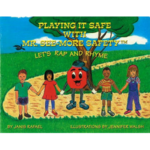 Playing It Safe With Mr. See-More Safety --- Let's Rap and Rhyme