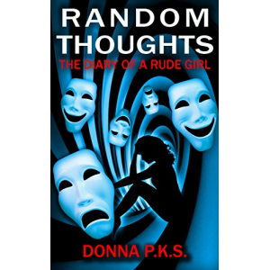RANDOM THOUGHTS THE DIARY OF A RUDE GIRL
