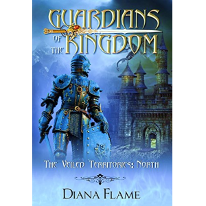 Guardians Of The Kingdom: North Territory (The Veiled Territories Book 1)