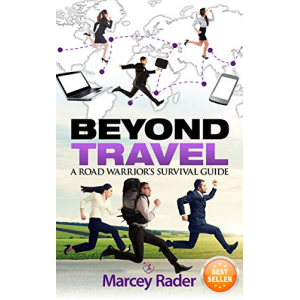 Beyond Travel: A Road Warrior's Survival Guide