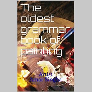 The oldest grammar book of painting: Artist Amar Singha