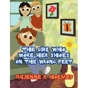 The Girl Who Wore Her Shoes on the Wrong Feet