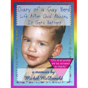 About Diary of a Gay Nerd: Life after Child Abuse, It Gets Better! by Michel McDonald - Freado