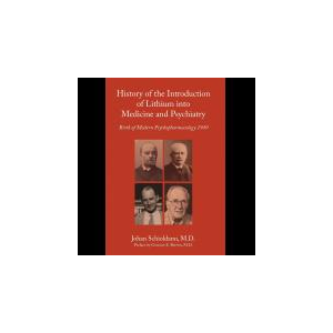 History of the Introduction of Lithium into Medicine and Psychiatry: Birth of modern psychopharmacology 1949