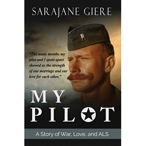 My Pilot: A Story of War, Love, and ALS