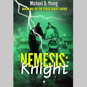 Nemesis: Knight (Chess Quest Book 2)