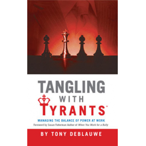 Tangling with Tyrants: Managing the Balance of Power at Work