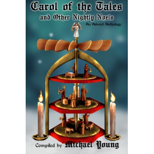 Carol of the Tales and Other Nightly Noels: An Advent Anthology (Advent Anthologies)