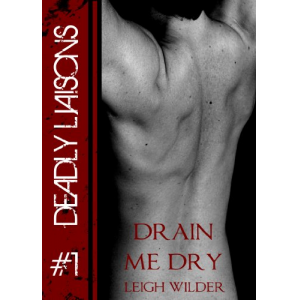 Drain Me Dry (Dead End Streets: Deadly Liaisons)