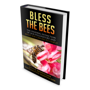 Bless the Bees: The Pending Extinction of our Pollinators and What We Can Do to Stop It