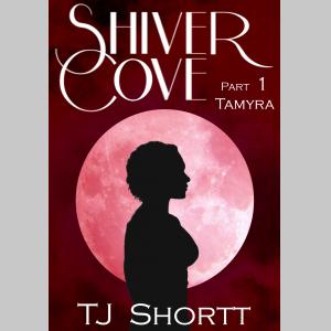 Shiver Cove, Part 1: Tamyra