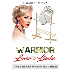Warrior Lover's Limbo: The Dance With Rejection and Isolation