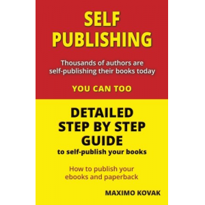 Self-publishing / Detailed step by step guide: How to publish your Ebook and paperback