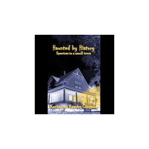 Haunted by History; Spectres in a Small Town