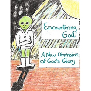 Encountering God: A New Dimension of God's Glory