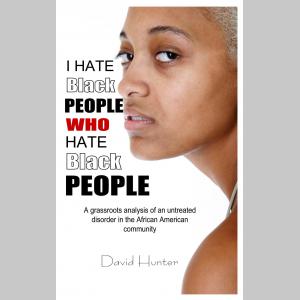 I Hate Black People Who Hate Black People