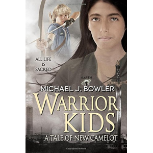 Warrior Kids: A Tale of New Camelot (The Knight Cycle) (Volume 6)