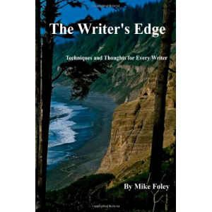 The Writer's Edge: Techniques and Thoughts for Every Writer