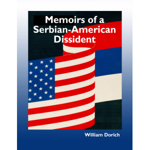 Memoirs of a Serbian/American Dissident