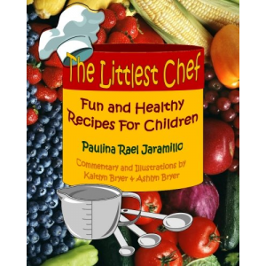 The Littlest Chef: Fun and Healthy Recipes for Children