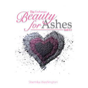 The Exchange: Beauty for Ashes