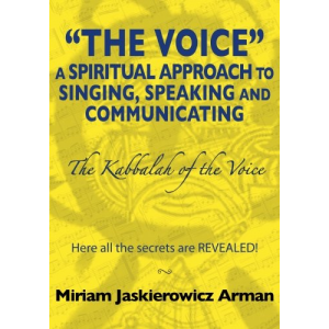 The Voice: a Spiritual Approach to Singing, Speaking and Communicating - The Kabbalah of the Voice