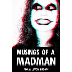 Musings of a Madman